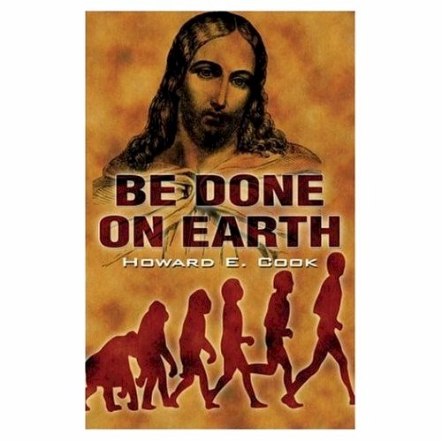 Be Done on Earth by Howard E Cook