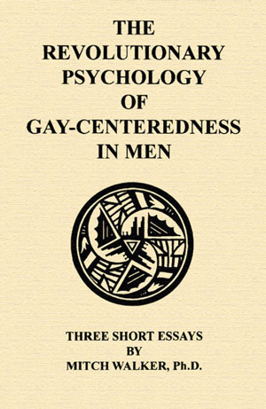 The Revolutinary Psychology of Gay-Ceneredness