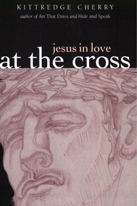 At the Cross - Jesus in Love Vol 2